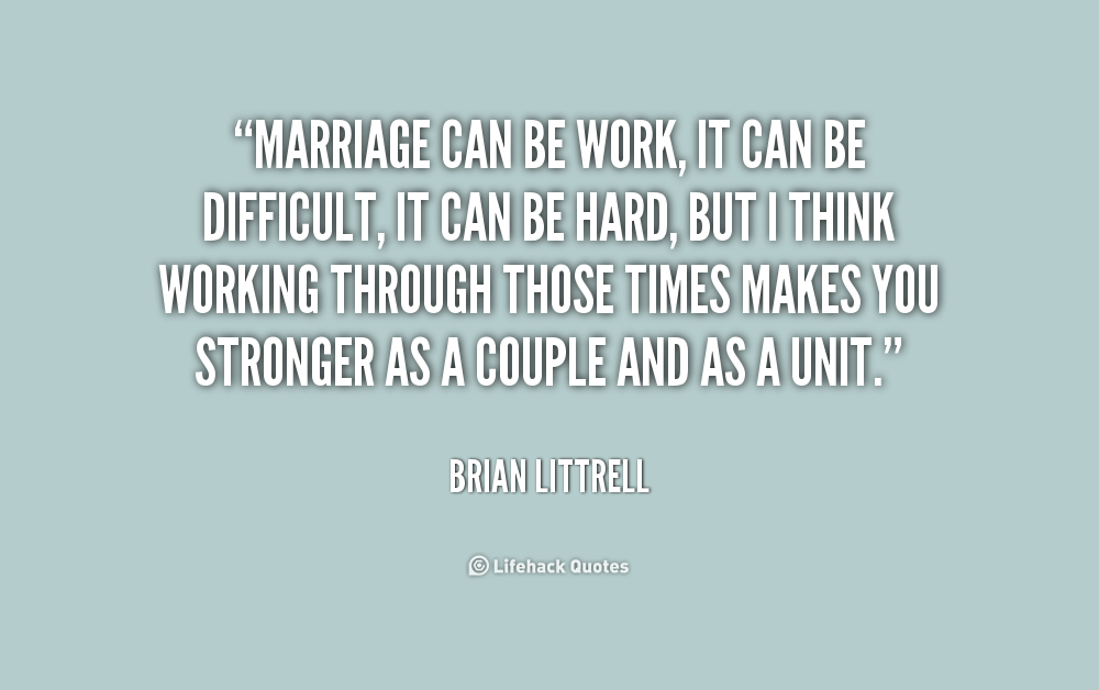 Quotes About Marriage Hard Work 57 Quotes