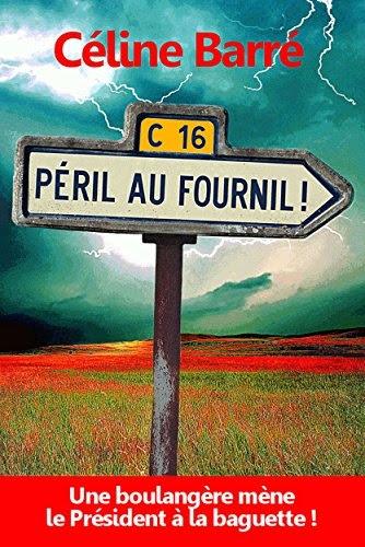 Couverture Péril au Fournil ! : Une boulangère mène le Président à la baguette...