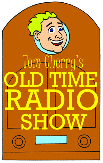 Tom Cherry's Old Time Radio Show