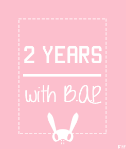 Happy 2 Year Anniversary Bap Photo 36521072 Fanpop