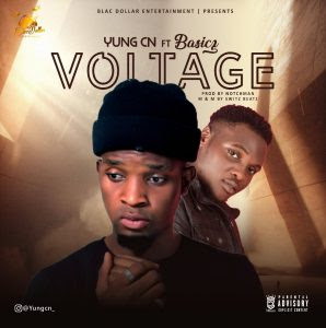 Download Music Mp3:- YungCN Ft Basicz – Voltage