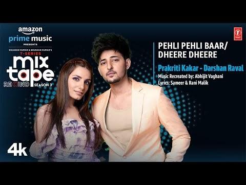 Pehli Pehli Baar/Dheere Dheere Lyrics - Darshan Rawal,Prakriti Kakar