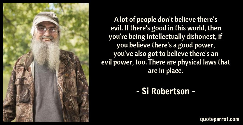 A Lot Of People Dont Believe Theres Evil If Theres By Si