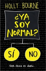 ¿Ya soy normal? (primera parte de saga) Holly Bourne