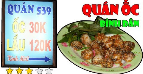 Quán ốc bình dân ✅ 539 Cách Mạng Tháng 8, Phường 15, Quận 10, Hồ Chí Minh ✔️Du Lịch Ăn Uống Sài Gòn