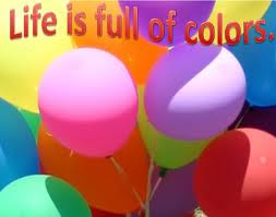 Colorful Images Colorful Quotes About Life Life Is Colorful Color