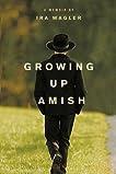 Growing Up Amish: A Memoir