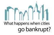 What Happens When Cities Go Bankrupt?