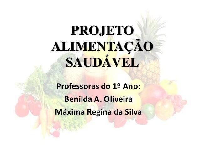 Projeto  Alimento Saudável das  Educadoras da 1ª fase do 1º ciclo da Escola Estadual Mario Spinelli