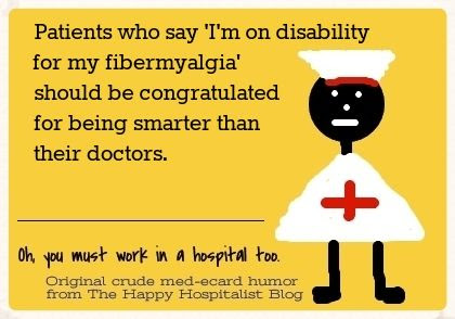 Patients who say I'm on disability for my fibermyalgia should be congratulated for being smarter than their doctors nurse fibromyalgia ecard humor photo