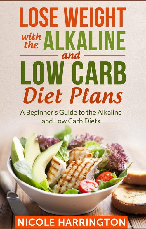 Lose Weight with the Alkaline and Low Carb Diet Plans   D ...