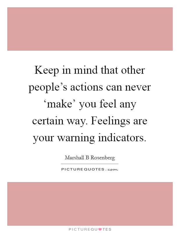 Keep In Mind That Other Peoples Actions Can Never Make
