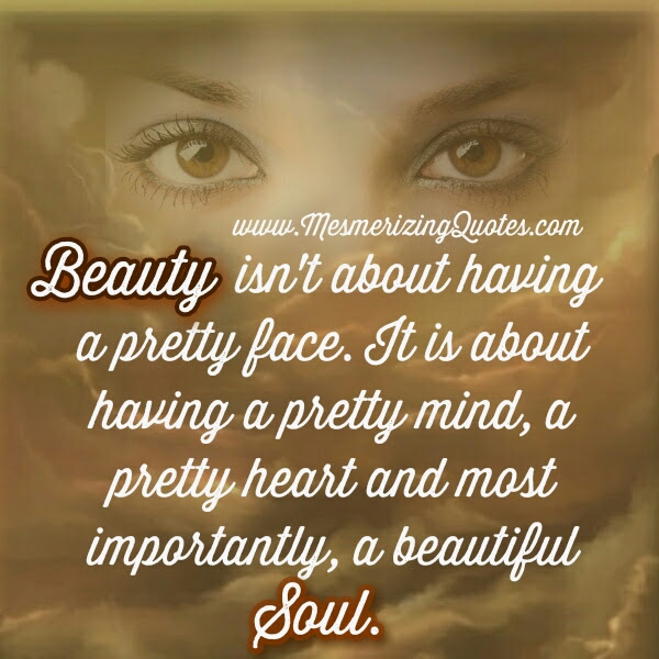Have A Pretty Mind Heart Beautiful Soul Mesmerizing Quotes