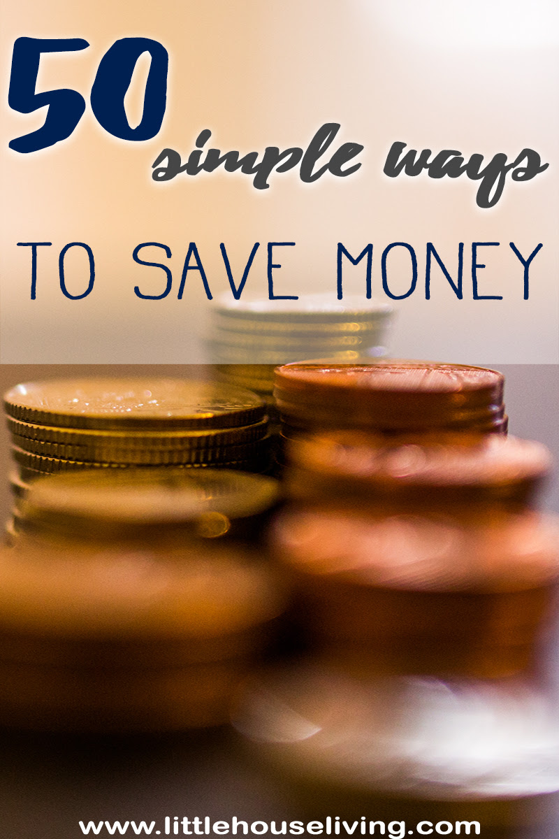 50 Simple Ways to Save Money by Little House Living