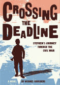 Title: Crossing the Deadline: Stephen's Journey Through the Civil War, Author: Michael Shoulders