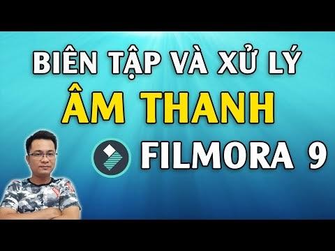 Cách biên tập và xử lý âm thanh của video bằng Filmora 9