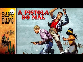 A Pistola do Mal Filme de Faroeste