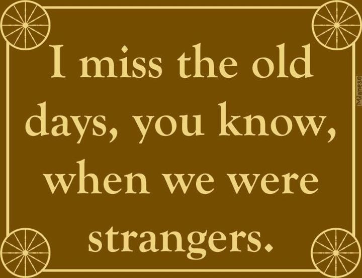 Quotes About Old Times 114 Quotes
