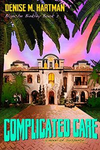 Complicated Care by Denise M. Hartman