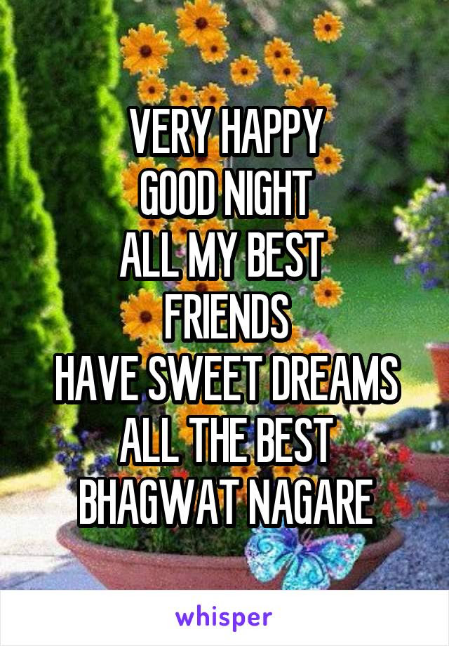 Very Happy Good Night All My Best Friends Have Sweet