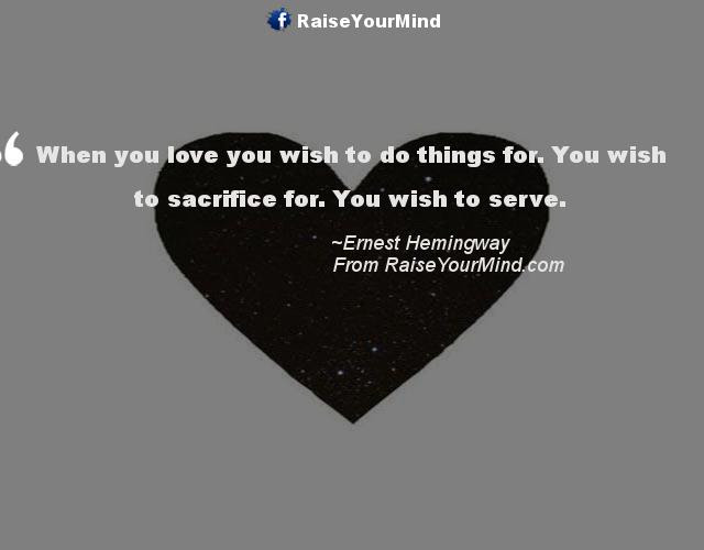 When You Love You Wish To Do Things For You Wish To Sacrifice For