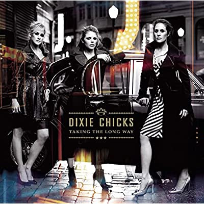 Taking the Long Way - The Dixie Chicks