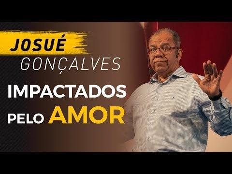 Impactados pelo Amor - Josué Gonçalves