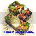 Blame it on the   Bento
