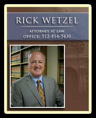 Richard Wetzel Austin TX Lawyer, Attorney Criminal Defense