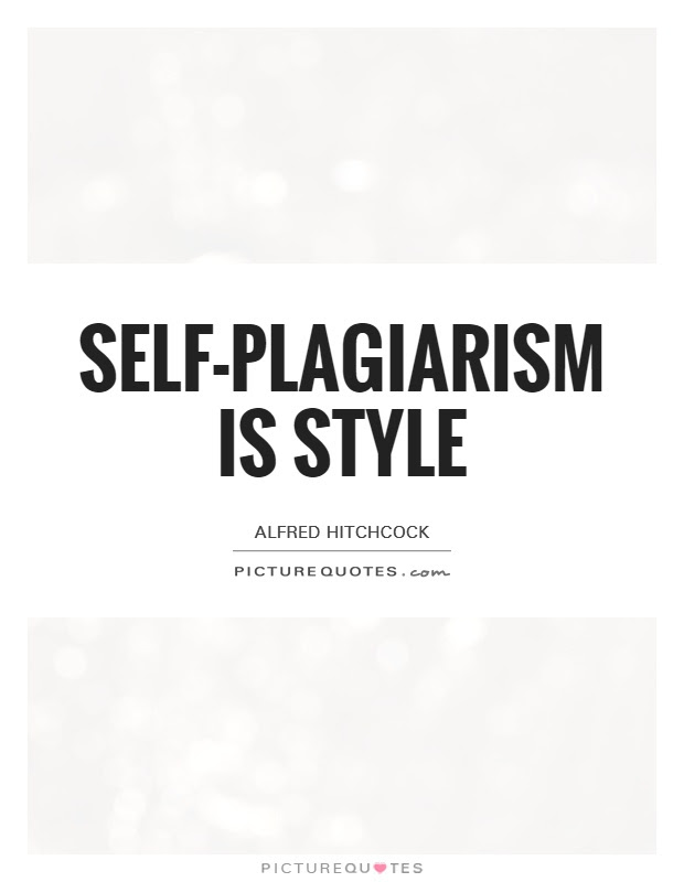 Self Plagiarism Is Style Picture Quotes