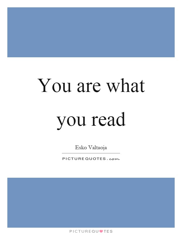 You Are What You Read Picture Quotes