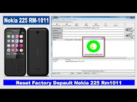 Cara Reset Factory Depault Nokia 225 RM1011 via Flash Tool