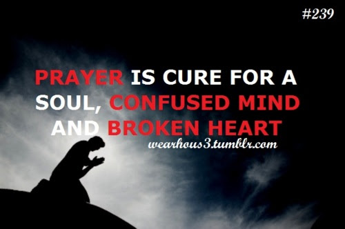 Prayer Is Cure For A Soul Confused Mind And Broken Heart