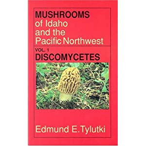 Mushrooms of Idaho and the Pacific Northwest (Northwest Naturalist Books.)