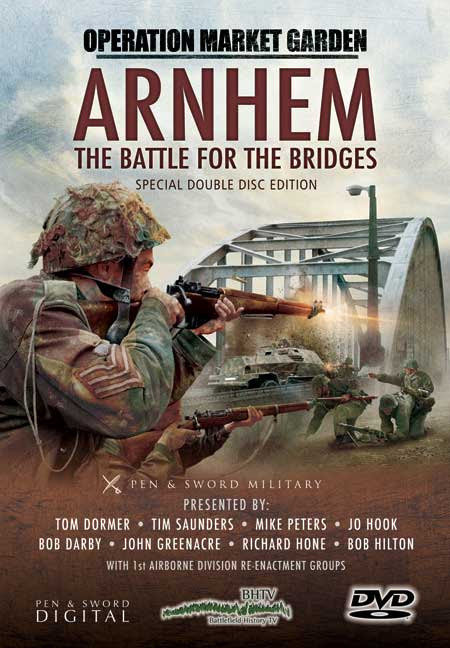 Arnhem The Battle Of The Bridges