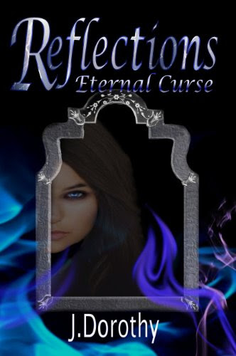 Reflections - Eternal Curse by J. Dorothy
