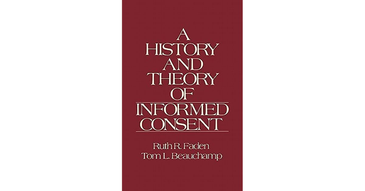 The History And Theory Of Informed Consent By Ruth R Faden Reviews Discussion Bookclubs Lists