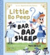 Little Bo Peep and Her Bad, Bad Sheep: A Mother Goose Hullabaloo