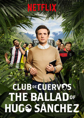 Club de Cuervos Presents: The Ballad of... - Season 1