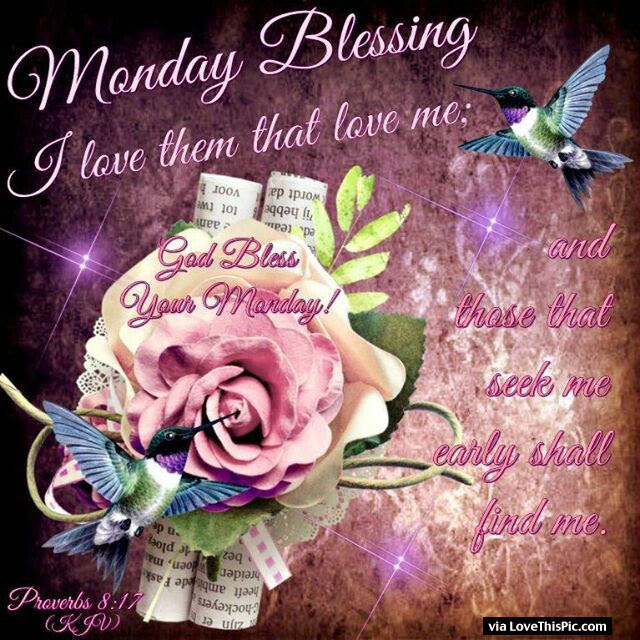 Monday Blessings God Bless Good Morning Pictures Photos And Images