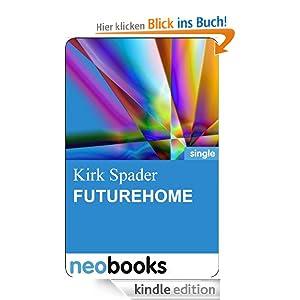 Futurehome: Schatz, wie war nochmal das Passwort für den Kühlschrank? (Kirk Spaders Lachfaltenmanufaktur)
