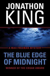 The Blue Edge of Midnight by Jonathon King