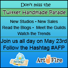 Follow the ArtFire Twitter Handmade Parade with the hashtag #AFP