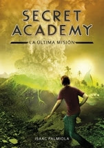 La última misión (Secret Academy V) Isaac Palmiola
