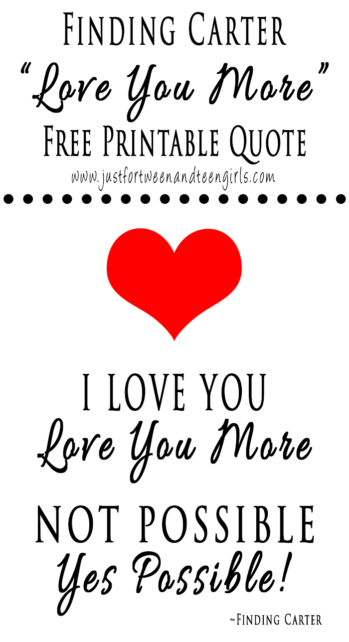 Finding Carter Free Printable Love You More Quote Raising Tween