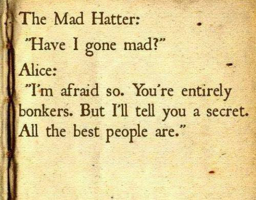 retrogasm:  We're all mad here…