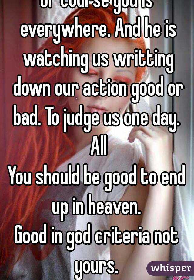 Of Course God Is Everywhere And He Is Watching Us Writting Down Our