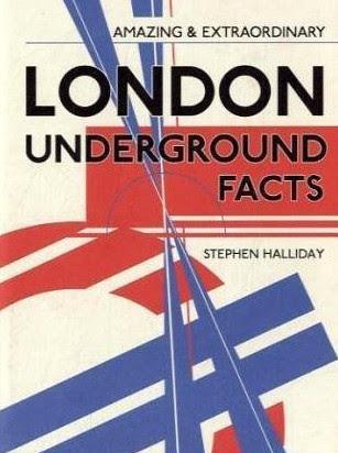 Amazing & Extraordinary London Underground Facts by Stephen Halliday