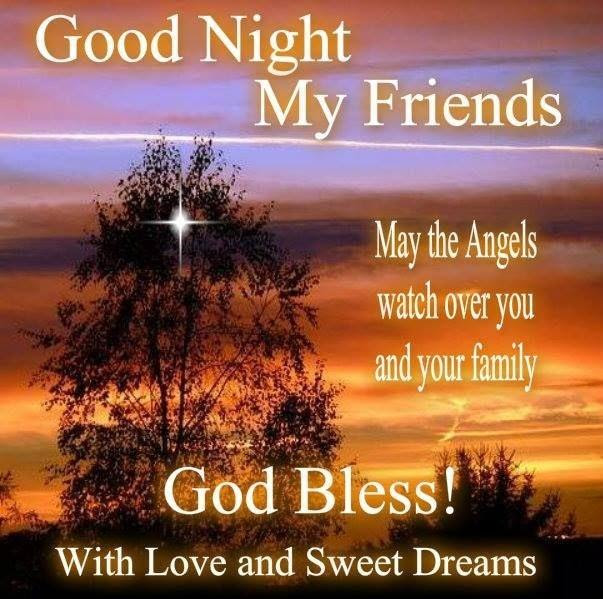 Good Night My Friends May The Angels Watch Over You And Your