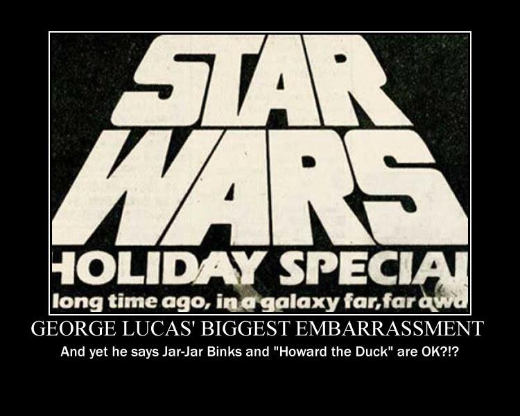 http://fc00.deviantart.net/fs71/f/2011/316/6/a/star_wars_holiday_special_by_thomasveggiedramafan-d4fwpl8.jpg